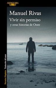 Libro: Vivir sin permiso y otras historias de Oeste - Rivas, Manuel