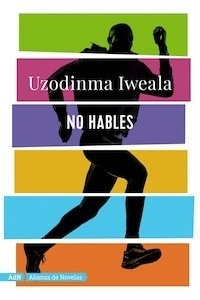 Libro: No hables - Iweala, Uzodinma