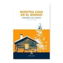 Libro: NUESTRA CASA EN EL BOSQUE - Hejlskov, Andrea