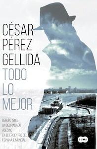 Libro: Todo lo mejor - Pérez Gellida, César