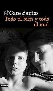 Libro: Todo el bien y todo el mal - Santos, Care