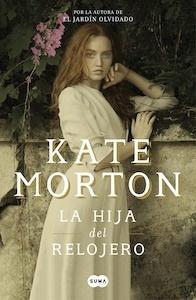 Libro: La hija del relojero - Morton, Kate