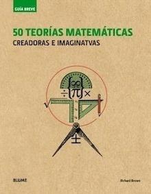Libro: Guía Breve. 50 teorías matemáticas 'Creadoras e imaginativas' - Brown, Richard: