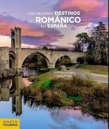 Libro: Los mejores destinos del Románico en España - Cobreros, Jaime