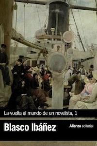 Libro: La vuelta al mundo de un novelista, 1 - Blasco Ibañez, Vicente