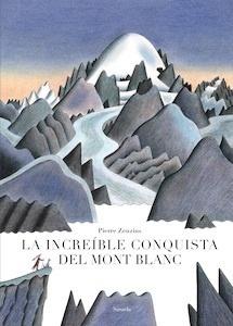 Libro: La increíble conquista del Mont Blanc - Zenzius, Pierre