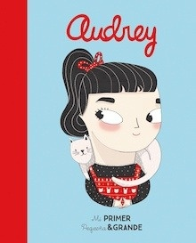 Libro: Mi Primer Pequeña & Grande Audrey - Sánchez Vegara, Isabel