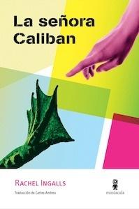 Libro: La señora Caliban - Ingalls, Rachel