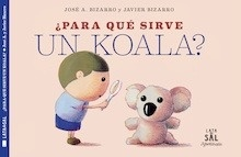 Libro: Para qué sirve un koala? - Bizarro, Javier