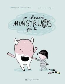 Libro: Yo colorearé monstruos por ti 'Martina y Anitram' - Balmes, Santi
