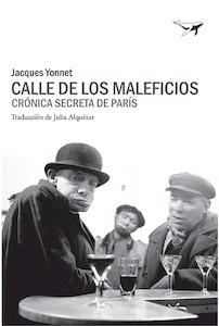 Libro: Calle de los Maleficios 'Crónica secreta de París' - Yonnet, Jacques