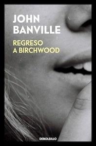 Regreso a Birchwood - Banville, John