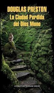 Libro: La ciudad perdida del dios mono - Preston, Douglas