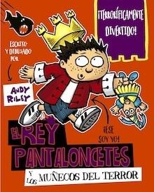 Libro: El rey Pantaloncetes y los muñecos del terror - Riley, Andy