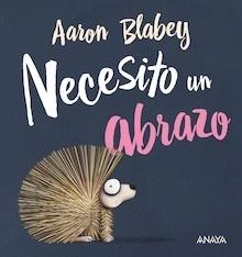 Libro: Necesito un abrazo - Blabey, Aaron