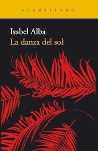 Libro: La danza del sol - Alba Rico, Isabel
