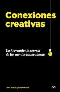 Libro: Conexiones creativas 'La herramienta secreta de las mentes innovadoras' - Nielsen, Dorte