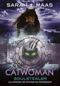 Libro: Catwoman: Soulstealer 'La ladrona de Gotham ha regresado (DC ICONS)' - Maas, Sarah J.