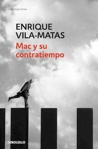 Libro: Mac y su contratiempo - Vila-Matas, Enrique