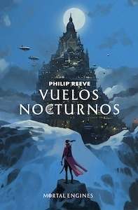 Libro: Vuelos nocturnos 'Serie Máquinas mortales 0' - Reeve, Philip