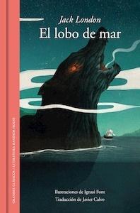 Libro: El lobo de mar 'Grandes clásicos (edición ilustrada)' - London, Jack