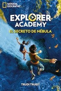 Libro: Explorer Academy 1. El secreto de Nébula - Trueit , Trudi