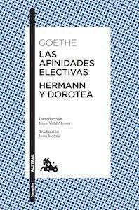 Libro: Las afinidades electivas / Hermann y Dorotea - Goethe, Johann Wolfgang Von