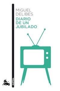 Libro: Diario de un jubilado - Delibes, Miguel