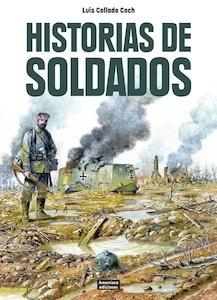 Libro: Historias de soldados - Collado Coch, Luis