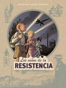 Libro: Los niños de la resistencia Vol.3 'Los dos gigantes' - Ers, Benoît