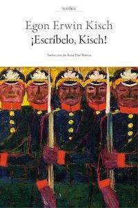 Libro: Escríbelo, Kisch! - Kisch, Egon Erwin