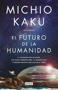 Libro: El futuro de la humanidad - Kaku, Michio