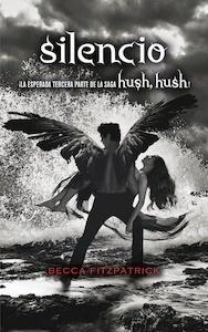 Libro: Silencio (Saga Hush, Hush 3) - Fitzpatrick, Becca