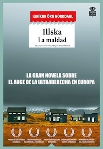 Libro: Illska. La maldad - Örn Norddahl, Eiríkur
