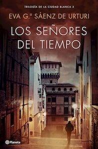 Los señores del tiempo - García Saénz De Urturi, Eva