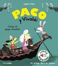 Libro: Paco y Vivaldi. Libro musical - Le Huche, Magali