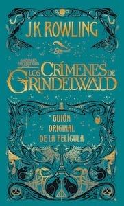 Libro: Los crímenes de Grindelwald 'Animales fantásticos 2- Guión original de la película' - Rowling, J.K.