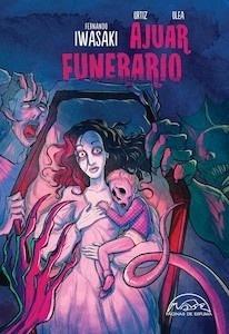 Libro: Ajuar funerario. El cómic - Iwasaki, Fernando