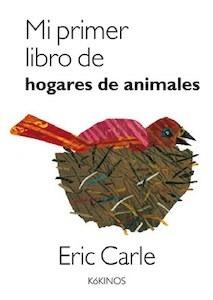 Libro: Mi primer libro de hogares de animales - Carle, Eric