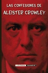 Libro: Las confesiones de Aleister Crowley 'El espíritu de la soledad, una autohagiografía posteriormente reanticristianada' - Crowley, Aleister