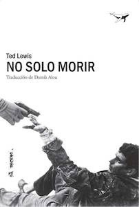 Libro: No solo morir - Lewis, Ted