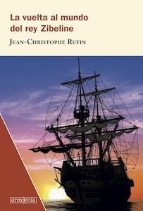 Libro: La vuelta al mundo del rey Zibeline - Rufin, Jean-Christophe
