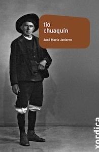 Libro: Tío Chuaquín - Javierre Zamora, José María