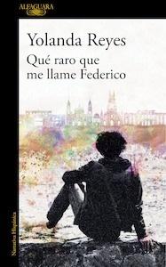 Libro: Qué raro que me llame Federico - Reyes, Yolanda