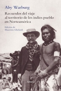 Libro: Recuerdos del viaje al territorio de los indios pueblo en Norteamérica - Warburg, Aby