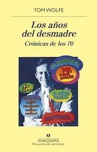 Libro: Los años del desmadre 'Crónicas de los 70' - Wolfe, Tom