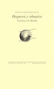Libro: Hoguera y abanico 'Versiones de Basho' - Hernandez Busto, Ernesto