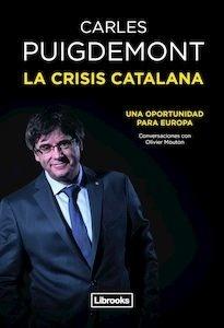 Libro: La crisis catalana. Una oportunidad para Europa - Puigdemont Casamajó, Carles