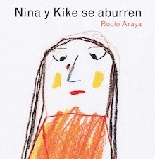 Libro: Nina y Kike se aburren - Araya Gutierrez, Rocío