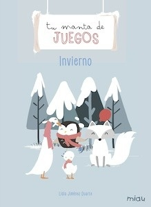Libro: Tu manta de juegos: Invierno - Jiménez Duarte, Lidia